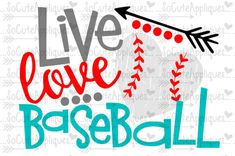 SVG DXF EPS Cut file LIve love baseball cut by SoCuteAppliques Baseball Sister, Baseball Shirts, Machine Applique, Machine Embroidery Designs, Sport Quotes, Sports Sayings, Slime Craft, Cheer Mom, Cricut Creations