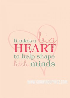 It takes a Big Heart - Teacher Appreciation Printable - Reminds me so much of my sweet, lovely daughter-in-law, Meagan. School Teacher, Your Teacher, Teacher Gifts, Teacher Stuff, Teacher Sayings, Teacher Humor, Teacher Appreciation Quotes, Volunteer Appreciation, Child Life Specialist