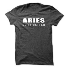 Aries do it better - #gift for women #cheap gift. LOWEST PRICE => https://www.sunfrog.com/LifeStyle/Aries-do-it-better.html?68278
