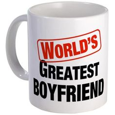World's Greatest Boyfriend. Odds are against it actually. - Gift Ideas For Boyfriend (CafePress.com)
