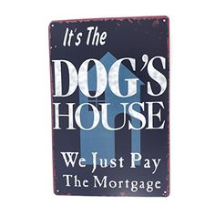Inches Pub,bar,Home Wall Decor Souvenir Hanging Metal Tin Sign Plate Plaque (It's Dog's House) Plate Wall Decor, Rustic Wall Decor, Home Wall Decor, Plates On Wall, Vintage Tin Signs, Vintage Decor, Vintage Posters, Metal House Signs, Metal Signs