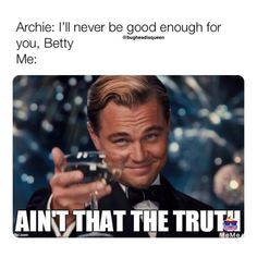 Betty is WAY to good for Archie #archieandrews #bettycooper #riverdale #riverdalememes