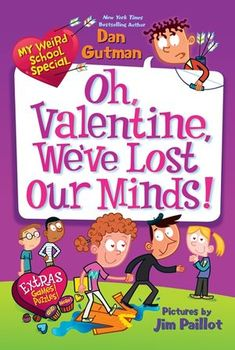 """Read """"My Weird School Special: Oh, Valentine, We've Lost Our Minds!"""" by Dan Gutman available from Rakuten Kobo. With more than 12 million books sold, the My Weird School series really gets kids reading! It's the week of Valentine's ."""