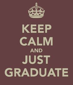 Sometimes we worry too much and lose track of what we want. Calm down, things will get better. Focus on graduating.