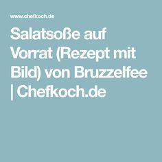 Salatsoße auf Vorrat (Rezept mit Bild) von Bruzzelfee   Chefkoch.de