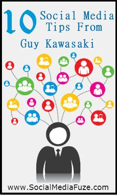 10 Tips from Guy Kawasaki on Building a Social Media Following [SLIDESHARE]