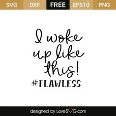 *** FREE SVG CUT FILE for Cricut, Silhouette and more *** I woke up like this Silhouette Curio, Silhouette Cameo Projects, Silhouette Design, Silhouette Machine, Cricut Air, Cricut Vinyl, Cricut Craft, Vinyl Decals, Cricut Fonts