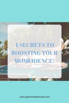 Do you need more momfidence (mom confidence) in your life? http://getmombalanced.com/how-to-boost-your-momfidence-your-mom-confidence-part-1/