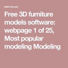 Free 3D furniture models software: webpage 1 of 25, Most popular modeling Modeling