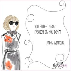 "#annawintour @voguemagazine ""you either know fashion or you don't."" #quote #fashcom @FASHCOMofficial"