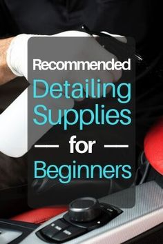 Recommendations for auto detailing supplies for beginners. repair Recommended Auto Detailing Supplies for Beginners Car Cleaning Hacks, Car Hacks, Truck Detailing, Auto Detailing, Car Detailing Tools, Engine Detailing, Interior Detailing, Interior Design, Car Detailing Supplies