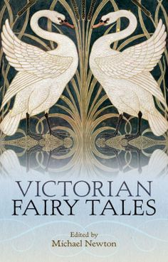 Victorian Fairy Tales | Edited by Michael Newton | The Victorian fascination with fairyland is reflected in the literature of the period, which includes some of the most imaginative fairy tales ever written. They offer the shortest path to the age's dreams, desires, and wishes. Authors central to the nineteenth-century canon such as Thackeray, Oscar Wilde, Ford Madox Ford, and Rudyard Kipling, George MacDonald, Juliana Ewing, Mary De Morgan, and Andrew Lang