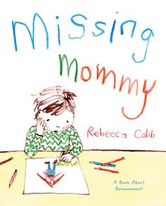 Books That Heal Kids: Book Review: Missing Mommy - A Book About Bereavement