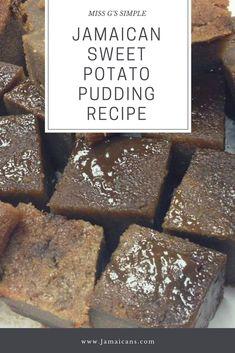 Miss G's Simple Jamaican Sweet Potato Pudding Recipe - Jamaicans.com