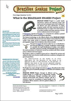 COBRAS BRASILEIRAS Project is a public health,  educational, medical and veterinary project with  wide social and ecological reach, that is utilized for  the efficient and quick identification of snakes,  scorpions, spiders and other venomous animals of  the Brazilian fauna; as a help in the initial measures  of accident handling with these venomous animals  and as a reference source for local support.