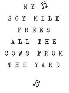 My Soy Milk Free All The Cows From The Yard Vegan Go Vegan Choose Vegan Vegan Facts Vegan Bodybuilder Beast Mode Vegan Art, Vegan Food, Vegetarian Starters, Cake Vegan, Vegan Animals, Soy Milk, Vegan Fashion, Vegan Lifestyle, Delicious Vegan Recipes