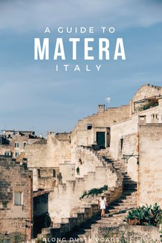 The very best things to do, where to stay and how to get to Matera, Italy - all in one helpful little guide!