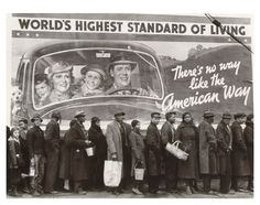 The juxtaposition of the American Dream versus the reality of standing on a breadline during the Great Depression