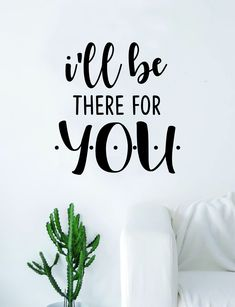 I'll Be There For You Quote Wall Decal Sticker Room Art Vinyl Home Decor Living Room Bedroom Inspirational Friends TV Show - gold