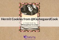 """Download our free pdf booklet """"Hermit Cookies from @The Kierkegaard Cookbook Project """":  http://www.saltyfig.com/book/152/hermit_cookies_from_kierkegaardcook Thanks @Salty Fig !  Weekend greetings all!"""