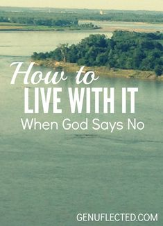 It can be painful to pray desperately for something only to be told no by God. So how do we live with it? This post gives a powerful suggestion that might be easier than you think.
