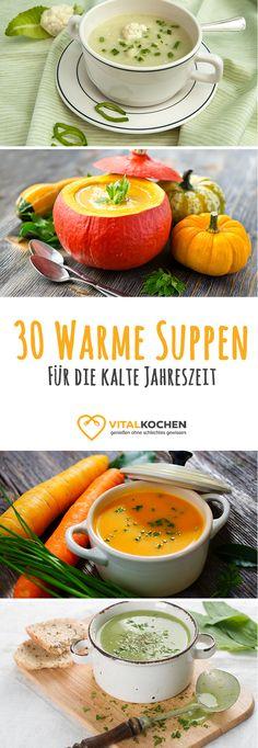 30 Abwechslungsreiche Suppen die Dich durch den kalten Winter bringen. Vegetarisch, Vegan oder Mischkost auf vitalkochen.de