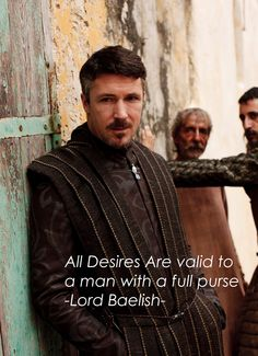 Lord Baelish / Littlefinger / Master Of Coin / Petyr Baelish   This guy is pure evil!