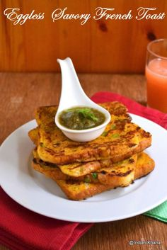 Eggless Savory French Toast ~ Besan (Chickpeas flour) Toast Indian take on the famous french toast recipe ...