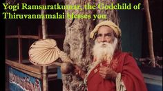 Yogi Ramsuratkumar, the Godchild of Thiruvannamalai blesses you