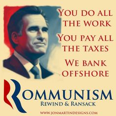 Rommunism: Rewind & Ransack  Class warfare is real and they started it! Send their sons to Afghanstan!