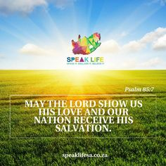 MAY THE LORD SHOW US HIS LOVE AND OUR NATION RECEIVE HIS SALVATION. Psalm 85:7 Show us your unfailing love Lord  and grant us your salvation.   #speaklifesa #life #freeapp   http://ift.tt/1NrVDJQ  APP DOWNLOAD: ANDROID:http://bit.ly/22nrtuw IOS:http://apple.co/1sNSMCd
