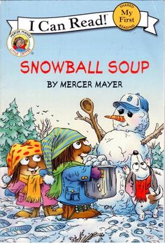 Snowball Soup by Mercer Mayer - I Can Read - Level 1 - Early Reader - S/Hand