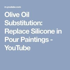 Olive Oil Substitution: Replace Silicone in Pour Paintings - YouTube