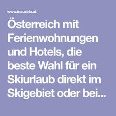 Österreich mit Ferienwohnungen und Hotels, die beste Wahl für ein Skiurlaub direkt im Skigebiet oder bei der Therme. Österreich bietet Ferienwohnungen in schönsten Alpine Regionen zum vernünftigen Preisen, für Skiurlaub oder Thermen-Hotels für ein Thermenaufenthalt, Bestpreisgarantie und einfache sichere Buchung. Vienna Hotel, Modern City, Austria, Hotels, Innsbruck, Snow, Ski Trips, Destinations, Travel