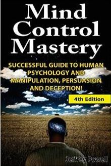 Jeffrey Powell – Mind Control Mastery: Successful Guide To Human Psychology And Manipulation Persuasion And Deception PDF Mind Reading Tricks, Self Development Books, Philosophy Books, Brain Science, Psychology Books, Human Mind, Personal Goals, Intuition, Audio Books