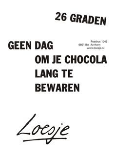 Klik op de poster om hem als PDF te openen. Holy Quotes, Words Quotes, Sayings, Best Quotes, Funny Quotes, Chocolate Quotes, Dutch Words, Facebook Quotes, Dutch Quotes