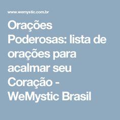 Orações Poderosas: lista de orações para acalmar seu Coração - WeMystic Brasil