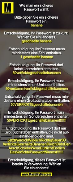 Wer kann sich bei all dieser Ablenkung auch sein Passwort nicht merken? Hab ich … Who can not remember his password during all this distraction? Mom Jokes, Funny Jokes, Hilarious, Ingenieur Humor, Really Funny, Funny Cute, Haha, Fall Memes, German Words