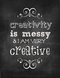 I would like to think so :) Next time some one calls me messy , nope not messy just creative :)