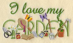 I Love My Garden Embroidered Flour Sack by EmbroideryEverywhere