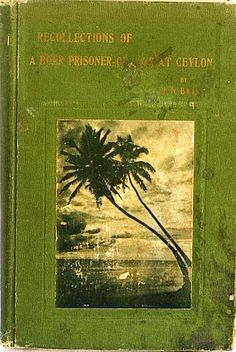 Recollections of a Boer Prisoner-of-War at Ceylon by Brink, J. Old Books, Vintage Books, Wax Lyrical, Apartheid, Prisoners Of War, African History, Military History, Cape Town, Southeast Asia