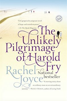 The Unlikely Pilgrimage of Harold Fry, by Rachel Joyce | 32 Books That Are Guaranteed To Give You Wanderlust