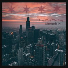 139. Marquis Hill - The Way We Play ▪️ Rating: ⭐️⭐️⭐️1/2 ▪️ Another contemporary jazz album. Another album I enjoyed, though not immensely.