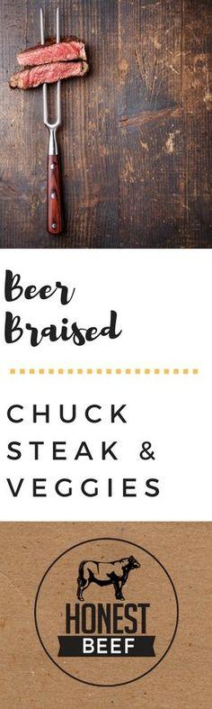 Beer Braised Chuck Steak & Veggies on Honest Beef Company