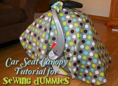 A Little Time, A Little Miracle: Car Seat Canopy Tutorial for Sewing Dummies