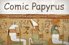 Frankensteining Fonts and the Creation of Comic Papyrus