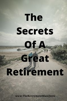 A Couple Share The Secrets of a Great Retirement - The Retirement Manifesto Retirement Budget, Preparing For Retirement, Retirement Advice, Retirement Parties, Early Retirement, Retirement Planning, Retirement Countdown, Retirement Savings, Retirement Strategies