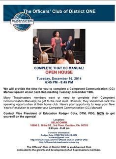 You're Invited to The Officer's Club of District ONE's December Open House, 'Complete That CC Manual!'   EVENT: 'Complete That CC Manual!' Speech-A-Thon/OPEN HOUSE   SPONSORING CLUB: The Officers' Club of District ONE  WHEN: Tuesday, December 16th, 6:45 PM - 8:45 PM  WHERE: SELACO/WIB 10900 E 183rd St, 3rd Floor, Cerritos CA 90703