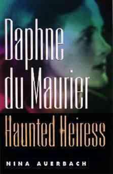Daphne Du Maurier: Haunted Heiress