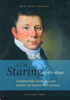 A.C.W. Staring, 1767-1840 - Bert Scova Righini - ISBN 9789057305788. Landheerlijk leven van een denker en doener van statuur. Over het literatorschap van Staring (1767-1840) is al veel geschreven. Als een van de weinige Achterhoekers verwierf hij... GRATIS VERZENDING - BESTELLEN BIJ TOPBOOKS VIA BOL COM OF VERDER LEZEN? DUBBELKLIK OP BOVENSTAANDE FOTO!